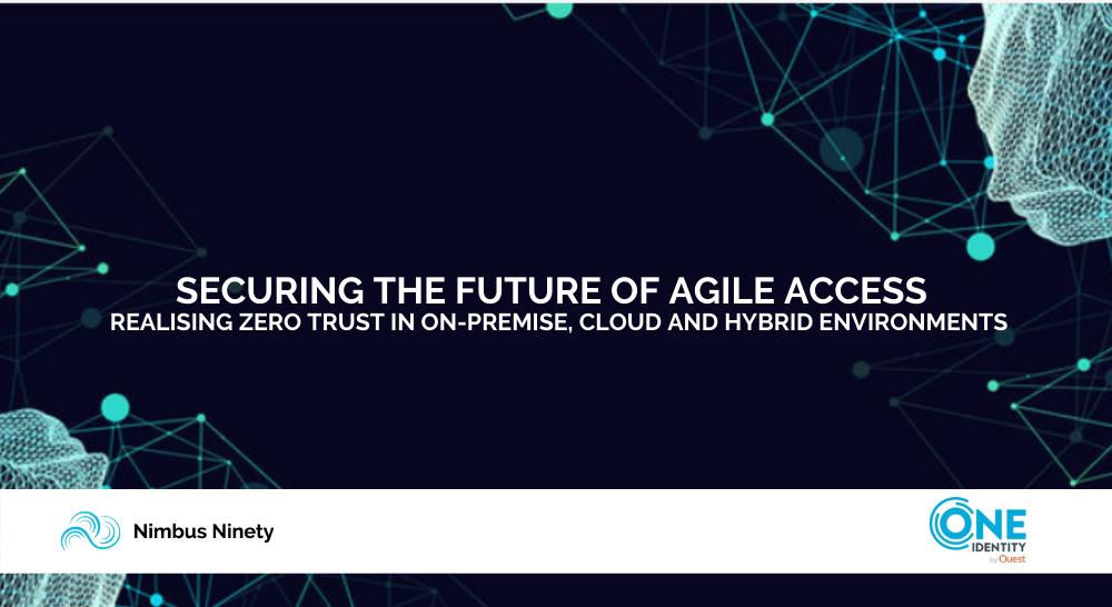 Securing The Future Of Agile Access
