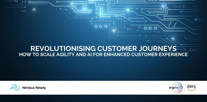 Revolutionising Customer Journeys