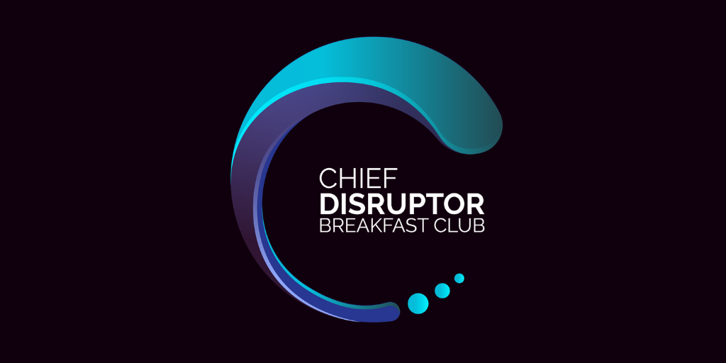 Chief Disruptor Breakfast Club