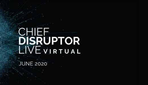 Chief Disruptor LIVE: Virtual
