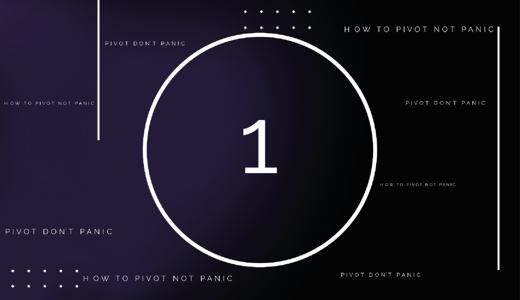 Episode 1 - How To Pivot Not Panic