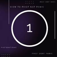 Series 1: Pivot, Don't Panic!
