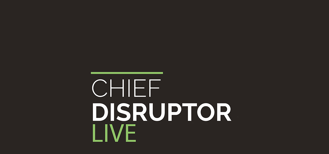 Chief Disruptor Live - Hero Image - 6.png
