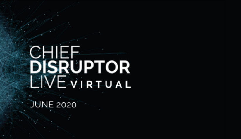 Chief Disruptor LIVE Virtual June 2020